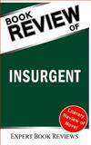 Insurgent (Divergent Series): by Veronica Roth -- Review, Expert Book Reviews, 1494916258
