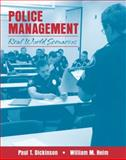 Police Management : Real World Scenarios, Dickinson, Paul T. and Heim, William M., 0205466257