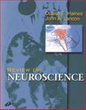 Review of Neuroscience, Haines, Duane E. and Lancon, John A., 0443066256