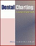 Dental Charting - A Standard Approach, Joroski-Graf, Jill, 0766806251