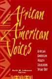 African American Voices : African American Health Educators Speak Out, , 0887376258