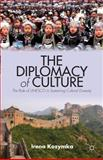 The Diplomacy of Culture : The Role of UNESCO in Sustaining Cultural Diversity, Kozymka, Irena, 1137366257