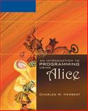 An Introduction to Programming Using Alice, Herbert, Charles W., 1418836257