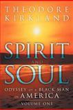 Spirit and Soul, Theodore Kirkland, 146918625X