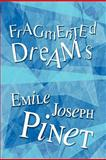 Fragmented Dreams, Emile Joseph Pinet, 1615466258