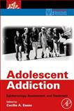 Adolescent Addiction : Epidemiology, Assessment, and Treatment, Essau, Cecilia, 0123736250