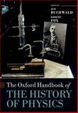The Oxford Handbook of the History of Physics, Buchwald, Jed Z., 019969625X
