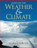 Exercises for Weather and Climate, Carbone, Greg, 0321596250
