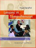 Lessons in Comprehension : Explicit Instruction in the Reading Workshop, Serafini, Frank, 0325006253