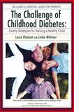 The Challenge of Childhood Diabetes, Laura Plunkett and Linda Weltner, 0595386253