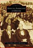 African Americans of Denver, Ronald J. Stephens and La Wanna M. Larson, 0738556254