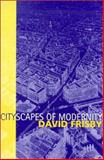 Cityscapes of Modernity : Critical Explorations, Frisby, David, 0745626254