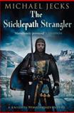 The Sticklepath Strangler, Michael Jecks, 1471126250