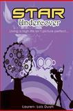 Star Undercover, Lauren- Lois Duah, 147761625X