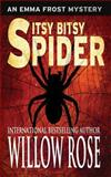 Itsy Bitsy Spider, Willow Rose, 1493696254