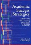 Academic Success Strategies for Adolescents with Learning Disabilities and ADHD, Minskoff, Esther and Allsopp, David, 1557666253
