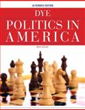Politics in America, Alternate Edition, Dye, Thomas R., 0205826253