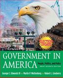 Government in America : People, Politics and Policy, Brief Version, Election Update, Edwards, I. I. I. and Wattenberg, Martin P., 0321276256