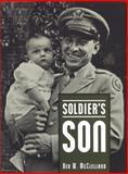 Soldier's Son, Ben W. McClelland, 1578066255