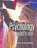 Psychology Applied to Work : An Introduction to Industrial and Organizational Psychology, Muchinsky, Paul M., 0534596258