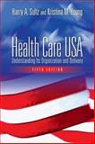 Health Care, USA : Understanding Its Organization and Delivery, Sultz, Harry A. and Young, Kristina M., 0763736252
