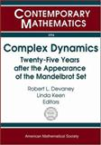 Complex Dynamics : Twenty-Five Years after the Appearance of the Mandelbrot Set, , 0821836250