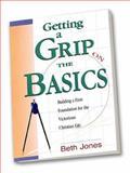 Getting a Grip on the Basics, Beth Jones, 0892746254