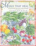Meals That Heal, Lisa Turner, 0892816252
