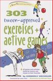 303 Tween-Approved Exercises and Active Games, Kimberly Wechsler, 0897936256