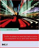 Traffic Engineering and QoS Optimization of Integrated Voice and Data Networks, Ash, Gerald R., 0123706254