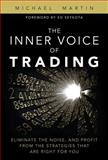 The Inner Voice of Trading, Michael Martin, 0132616254