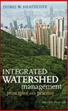 Integrated Watershed Management : Principles and Practice, Heathcote, Isobel W., 0470376252