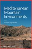 Mediterranean Mountain Environments, Vogiatzakis, Ioannis and Tzanopoulos, Joseph, 0470686251