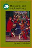 Humanism and the Renaissance, Schiffman, Zachary S., 0618116257