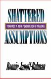 Shattered Assumptions, Ronnie Janoff-Bulman, 0743236254