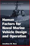 Human Factors for Naval Marine Vehicle Design and Operation, Ross, Jonathan M., 0754676250