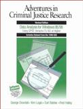 Adventures in Criminal Justice Research : Data Analysis for Windows 95/98 Using SPSS Versions 7.5, 8.0 or Higher, Dowdall, George W. and Logio, Kim, 0761986251