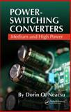 Power-Switching Converters : Medium and High Power, Neacsu, Dorin O., 0824726251