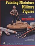 Painting Miniature Military Figures, Mike Davidson, 0887406254