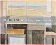 The Present Past : A Survey of Work by David Leach,, 0932706258