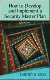 How to Develop and Implement a Security Master Plan, Giles, Timothy, 1420086251