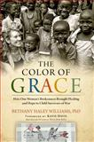 The Color of Grace, Bethany Haley, 1476766258
