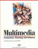 Multimedia : Production, Planning and Delivery, Villamil, John and Molina, Louis, 1575766256
