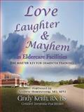 LOVE, LAUGHTER, and MAYHEM in ELDERCARE FACILITIES, Cindy Keith, 1609106253