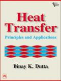 Heat Transfer : Principles and Applications, Dutta, B. K., 8120316258