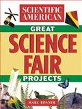 The Scientific American Book of Great Science Fair Projects, Scientific American Editors and Marc A. Rosner, 0471356255