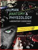 Human Anatomy and Physiology : Laboratory Exercies - Using Crime-Scene Investigative Approaches, Lanoue, Stephanie A., 0757566251