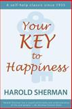 Your Key to Happiness, Harold Sherman, 0989396258