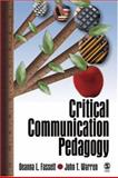 Critical Communication Pedagogy, Fassett, Deanna L. and Warren, John T., 1412916259