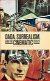 DADA, Surrealism, and the Cinematic Effect, Elder, R. Bruce, 1554586259